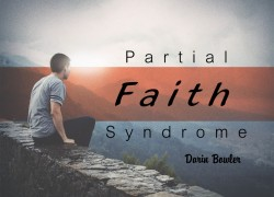Partial Faith Syndrome