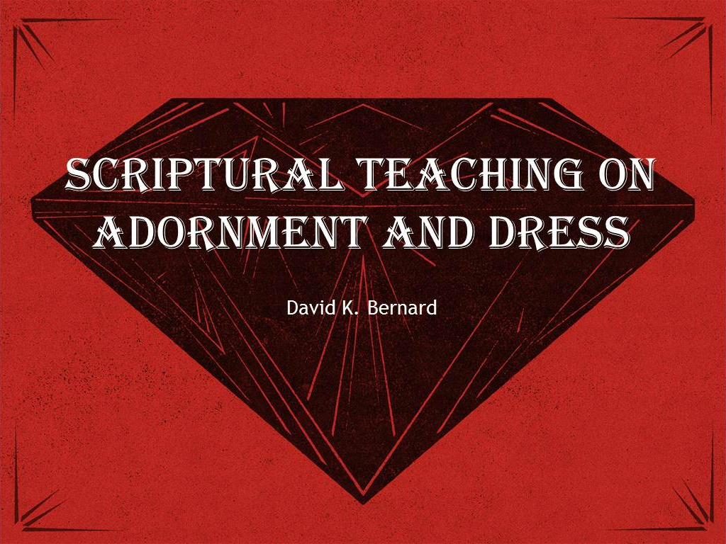 Scriptural Teaching on Adornment and Dress | Apostolic Information
