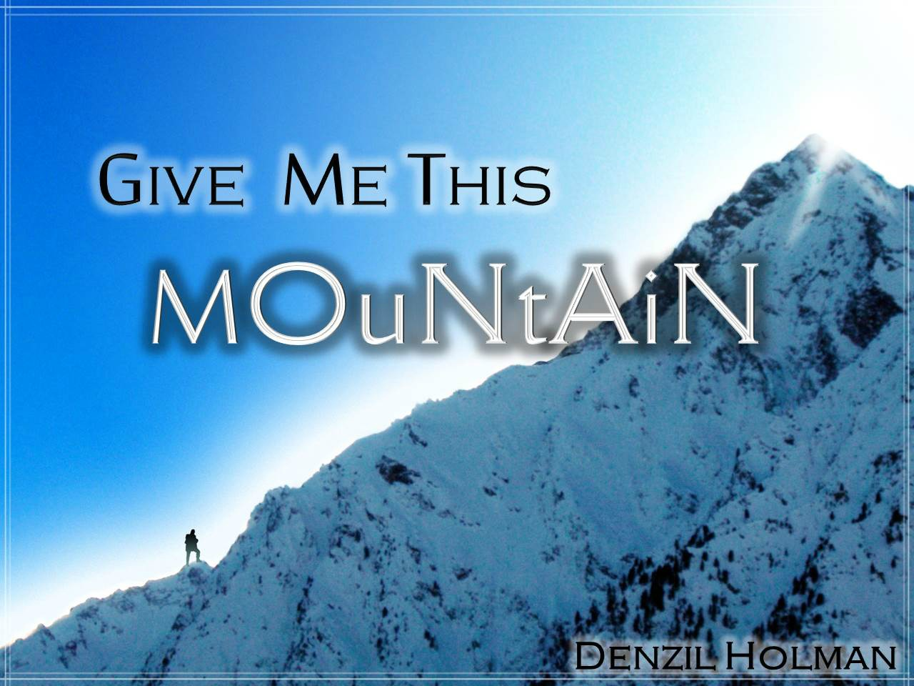 The Journey Indianapolis >> Give Me This Mountain (Entire Article) | Apostolic ...