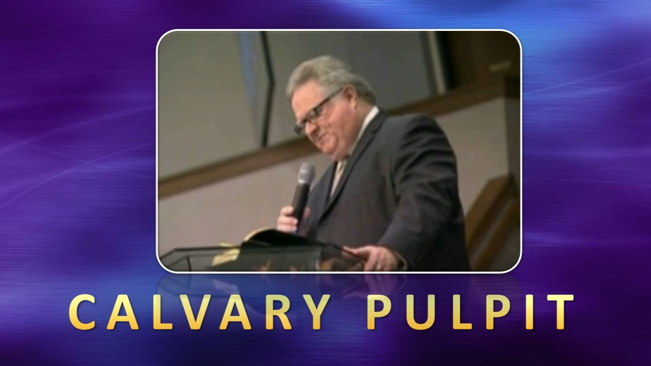 "Calvary Pulpit – Issue 28-3: ""Possibilities"" (Entire Sermon"