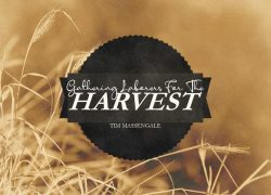 Gathering Laborers for the Harvest