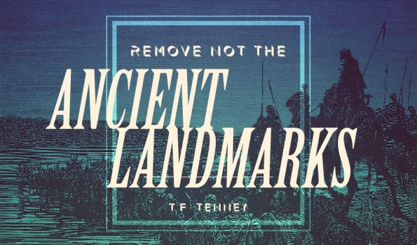 Remove Not the Ancient Landmarks