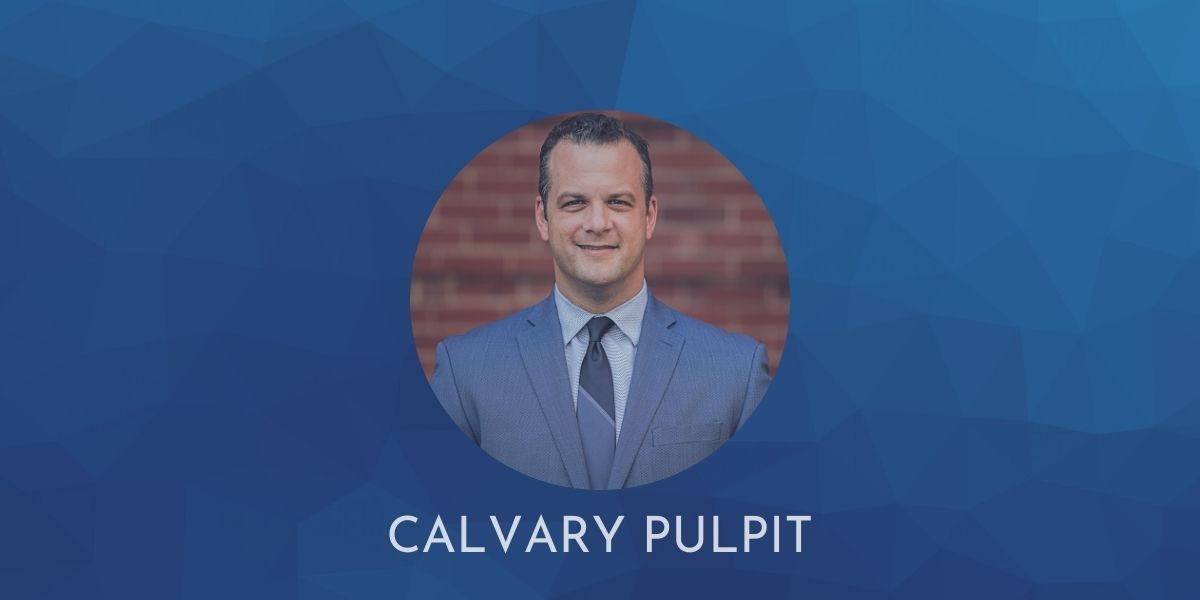 Issue 30-12: Calvary Pulpit – The Space Between