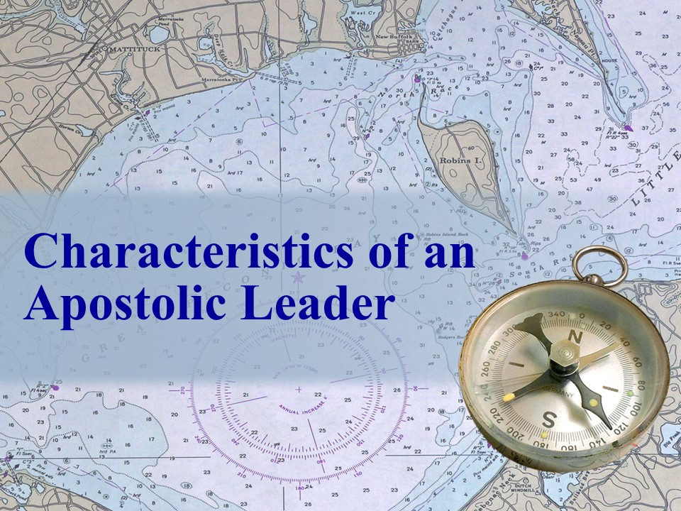 Issue 31-1 – Leadership Resources – Characteristics of an Apostolic Leader